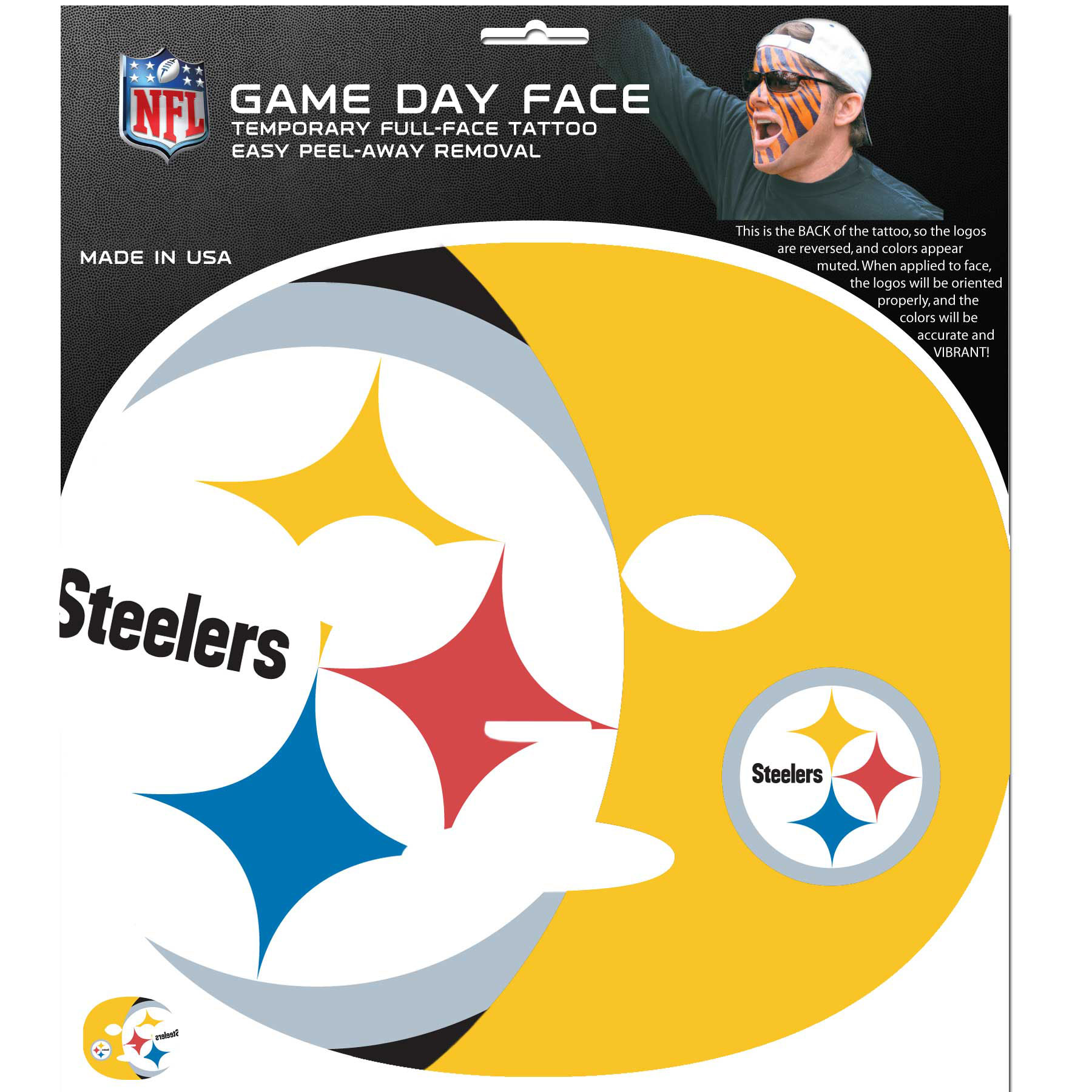 Pittsburgh Steelers Set of 4 Game Day Faces - No better way to show your team pride than by painting your face. Siskiyou's Game Day Face Temporary Tattoo isn't your typical face paint. It is a water based application that doesn't smudge, smear or sweat off while you're wearing it and easily peels off after you're done celebrating your team's big Win! The temporary tattoo is large enough to trim down to fit your face. Our Game Day Face Temporary Tattoo's are fun for fans of all ages. You may have seen our product before, these are the same Temporary Face Tattoos as pitched on ABC's Shark Tank.