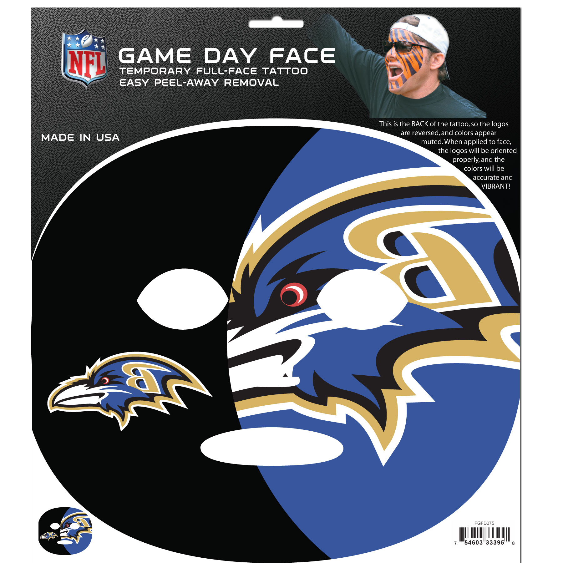 Baltimore Ravens Game Day Face - No better way to show your team pride than by painting your face. Siskiyou's Game Day Face Temporary Tattoo isn't your typical face paint. It is a water based application that doesn't smudge, smear or sweat off while you're wearing it and easily peels off after you're done celebrating your team's big Win! The temporary tattoo is large enough to trim down to fit your face. Our Game Day Face Temporary Tattoo's are fun for fans of all ages. You may have seen our product before, these are the same Temporary Face Tattoos as pitched on ABC's Shark Tank.