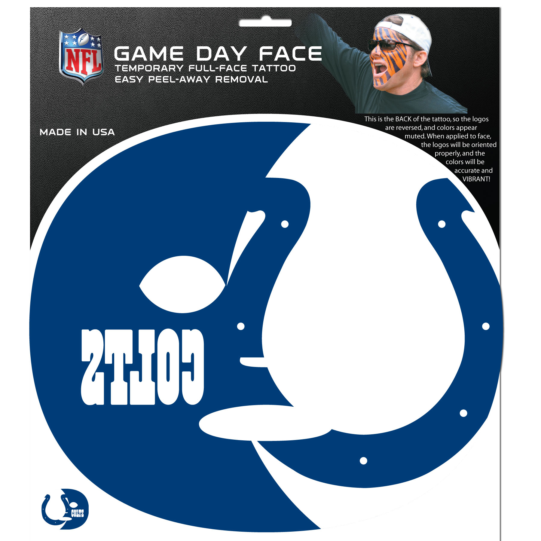 Indianapolis Colts Set of 8 Game Day Faces - No better way to show your team pride than by painting your face. Siskiyou's Game Day Face Temporary Tattoo isn't your typical face paint. It is a water based application that doesn't smudge, smear or sweat off while you're wearing it and easily peels off after you're done celebrating your team's big Win! The temporary tattoo is large enough to trim down to fit your face. Our Game Day Face Temporary Tattoo's are fun for fans of all ages. You may have seen our product before, these are the same Temporary Face Tattoos as pitched on ABC's Shark Tank.