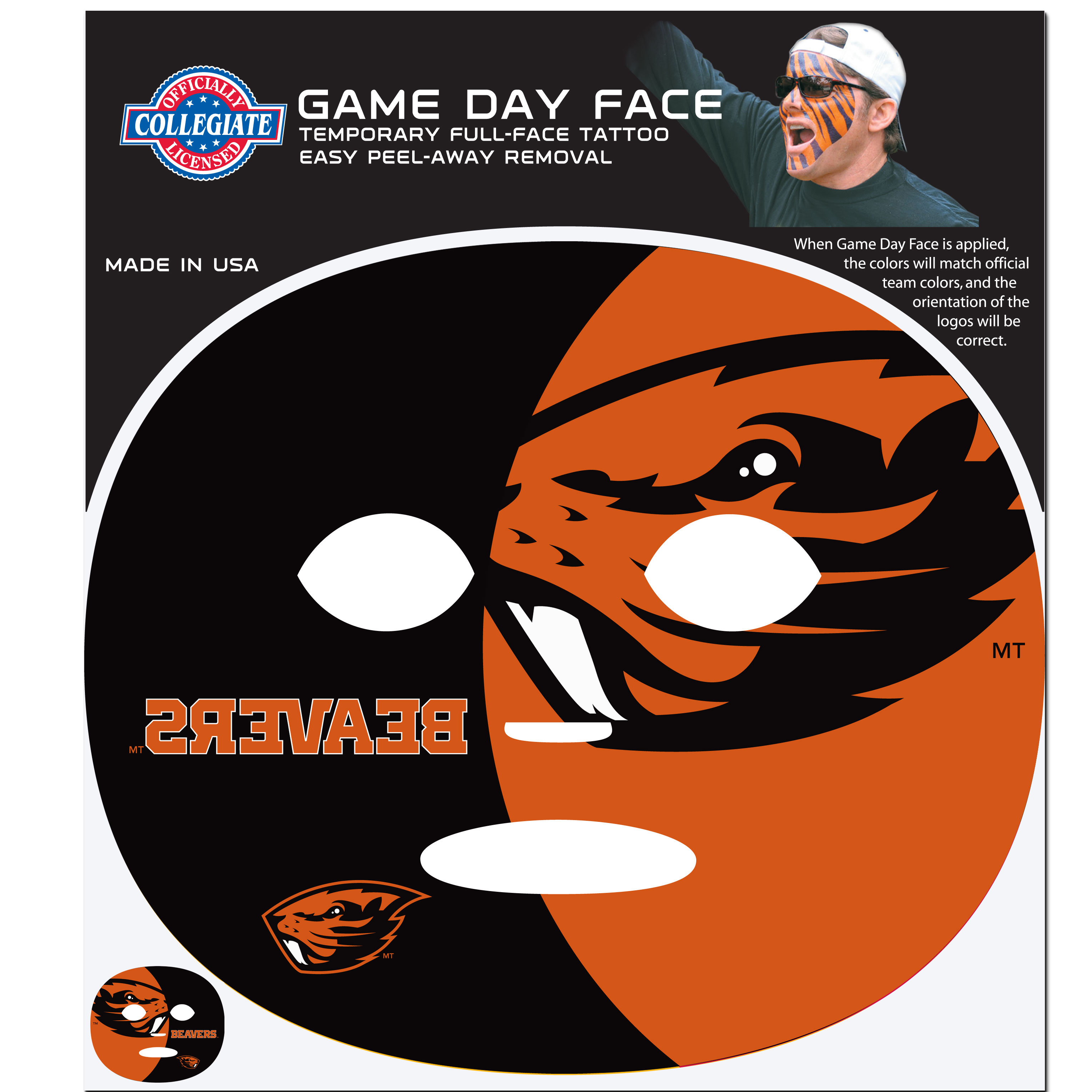 Oregon St. Beavers Game Face Temporary Tattoo - No better way to show your Oregon St. Beavers pride than by painting your face. Siskiyou's Game Day Face Temporary Tattoo isn't your typical face paint. It is a water based application that doesn't smudge, smear or sweat off  while you're wearing it and easily peels off after you're done celebrating your team's big Win! The temporary tattoo is large enough to trim down to fit your face.  Our Game Day Face Temporary Tattoo's are fun for fans of all ages. You may have seen our product before,  these are the same Temporary Face Tattoos as pitched on ABC's Shark Tank.