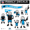 Carolina Panthers Large Family Decal Set - Show off your Carolina Panthers pride with our Carolina Panthers family automotive decals. Each Carolina Panthers Large Family Decal Set includes 9 individual family themed decals that each feature the Carolina Panthers logo. The large characters are a full 6 inches tall! The 11 x 11 inch Carolina Panthers Large Family Decal Set is made of outdoor rated, repositionable vinyl for durability and easy application. Officially licensed NFL product Licensee: Siskiyou Buckle Thank you for visiting CrazedOutSports.com