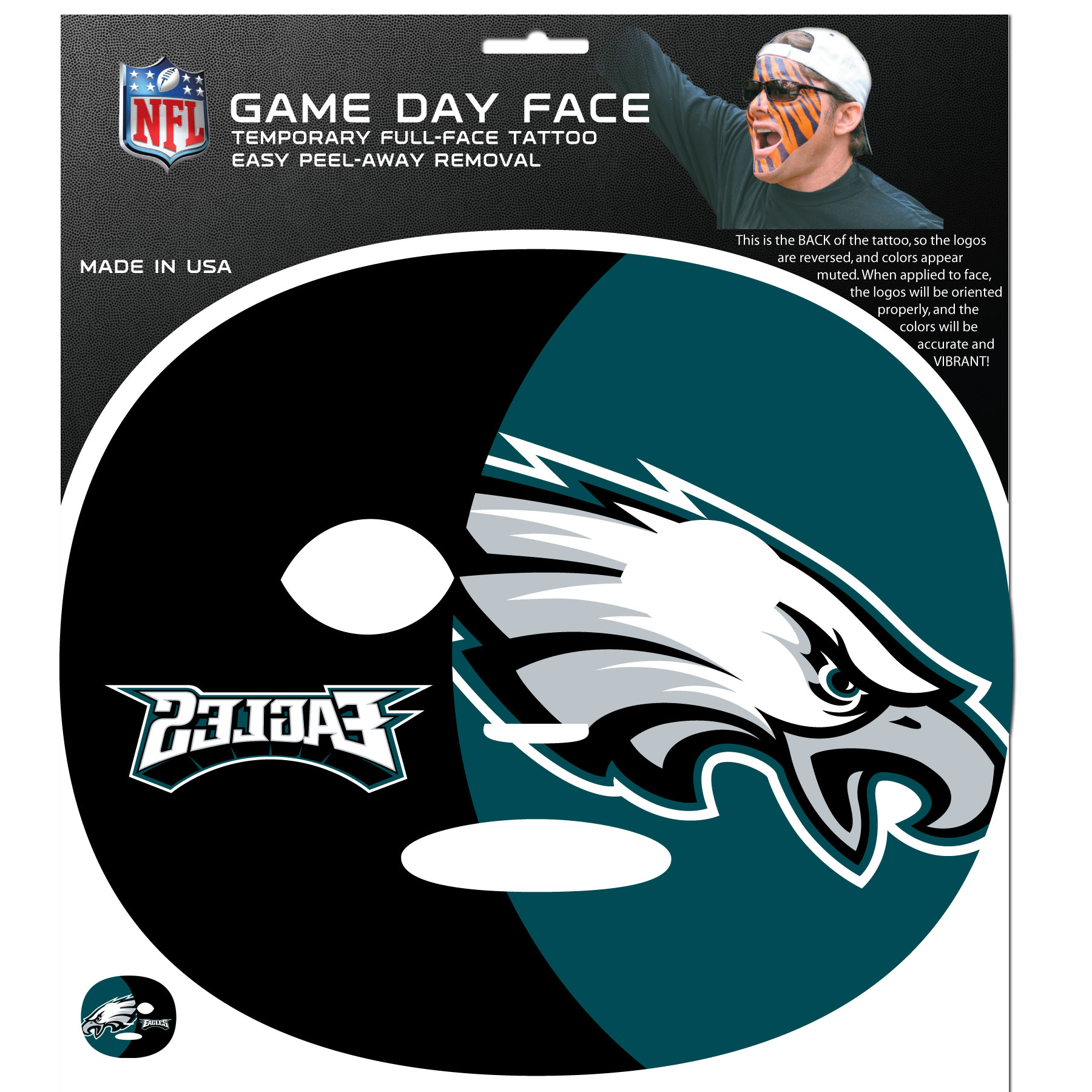 Philadelphia Eagles Game Face Temporary Tattoo - No better way to show your Philadelphia Eagles pride than by painting your face. Siskiyou's Game Day Face Temporary Tattoo isn't your typical face paint. It is a water based application that doesn't smudge, smear or sweat off  while you're wearing it and easily peels off after you're done celebrating your team's big Win! The temporary tattoo is large enough to trim down to fit your face.  Our Game Day Face Temporary Tattoo's are fun for fans of all ages. You may have seen our product before,  these are the same Temporary Face Tattoos as pitched on ABC's Shark Tank.