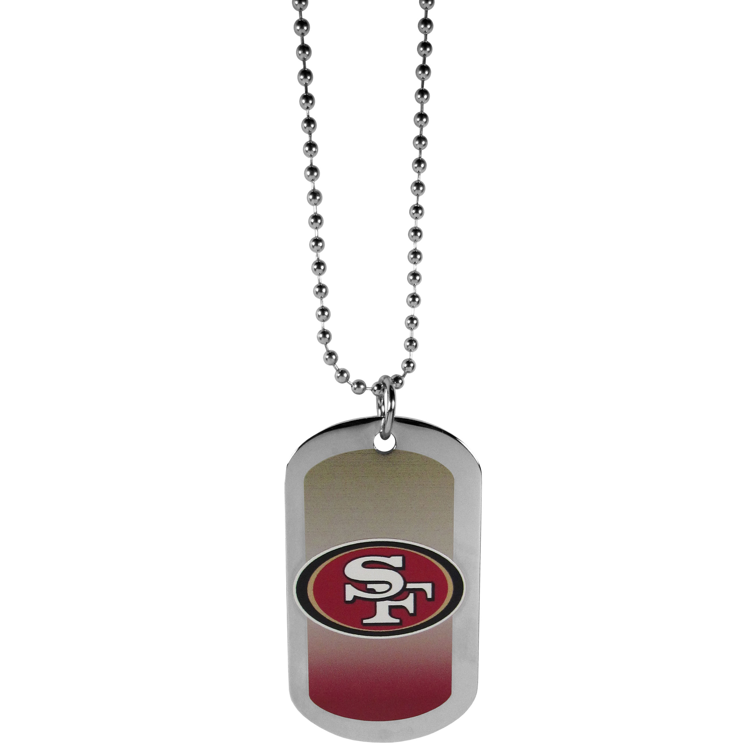 San Francisco 49ers Team Tag Necklace - Dog tag necklaces are a fashion statement that is here to stay. The sporty version of the classic tag features a gradient print in team colors featuring a full color team logo over a high polish tag to create a bold and sporty look. The tag comes on a 26 inch ball chain with a ball and joint clasp. Any San Francisco 49ers would be proud to wear this attractive fashion accessory.