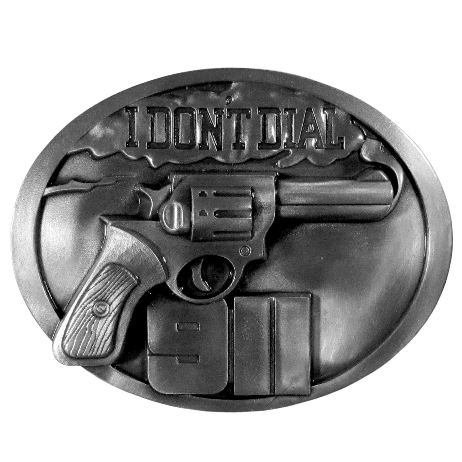 "Don't Dial 911 Antiqued Belt Buckle - ""This belt buckle proudly states, """"I Don't Dial 911"""" with a revolver with smoke coming out of it.  This exquisitely carved buckle is made of fully cast metal with a standard bale that fits up to 2"""" belts"""