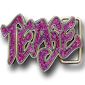 "Graffiti Expressions Belt Buckle - Tease - Are you a Tease?  Wear it loudly and proudly with our Graffiti Expressions buckle, a Siskiyou Gifts exclusive.  Enameled in vibrant color, buckle measures 3 3/8"" x 2 1/4""."